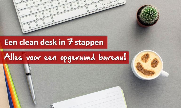 Met deze 7 tips vorm je jouw bureau makkelijk om tot een clean desk.