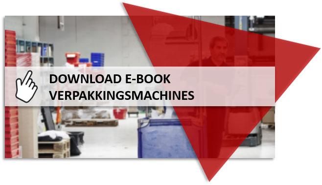 Download ons E-book en kom meer te weten over zowel verpakkingsmachines als -systemen.